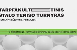 KTU Interfaculty table tennis tournament starts on July 10th!